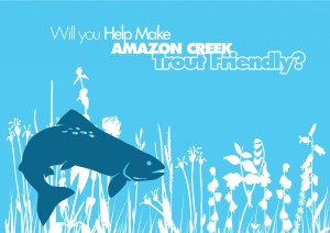 Will You Help Make Amazon Creek Trout Friendly?